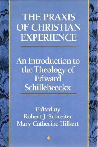 9780060671372: The Praxis of Christian Experience: An Introduction to the Theology of Edward Schillebeeckx