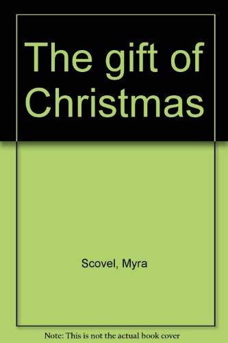 9780060671716: The gift of Christmas
