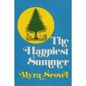 Happiest Summer, The: Scovel, Myra