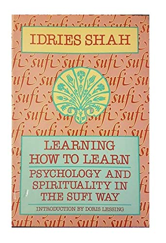 9780060672553: Learning How to Learn: Psychology and Spirituality in the Sufi Way