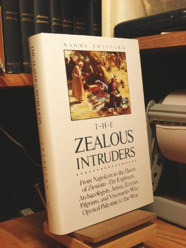 9780060672713: The Zealous Intruders: The Western Rediscovery of Palestine