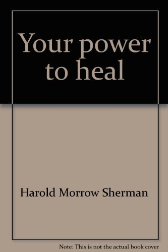 9780060672751: Your power to heal;: How to work with the God power within you to regain health of body and mind