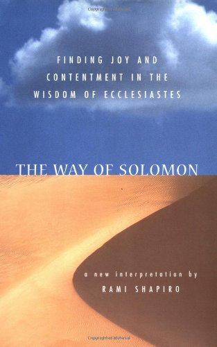 9780060673000: The Way of Solomon: Finding Joy and Contentment in the Wisdom of Ecclesiastes