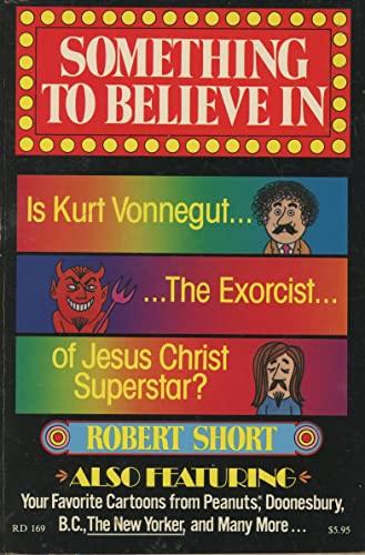 Something to Believe in: Is Kurt Vonnegut: Robert L. Short