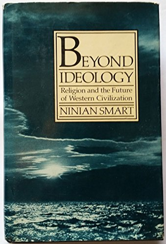 9780060674021: BEYOND IDEOLOGY religion and the future of western civilization