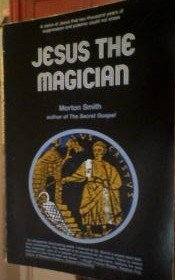 9780060674137: Jesus the Magician
