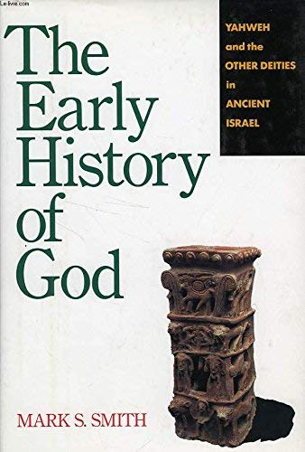 9780060674168: The Early History of God: Yahweh and the Other Deities in Ancient Israel