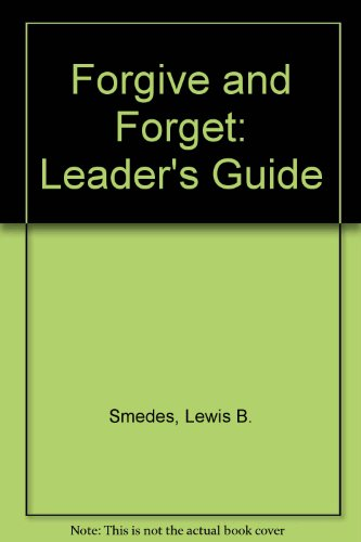 9780060674243: Forgive and Forget: Leader's Guide