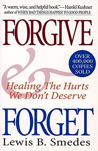 Forgive and Forget: Healing the Hurts We Don't Deserve (0060674318) by Lewis B. Smedes