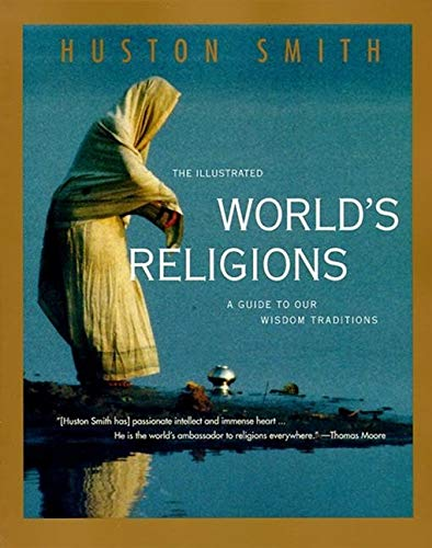 9780060674403: The Illustrated World's Religions: A Guide to Our Wisdom Traditions