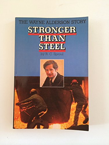 9780060675035: Stronger Than Steel: The Wayne Alderson Story