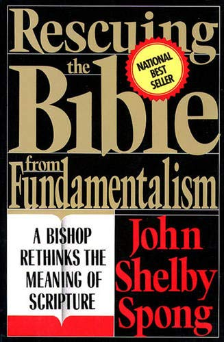 9780060675141: Rescuing the Bible from Fundamentalism: Bishop Rethinks the Meaning of Scripture