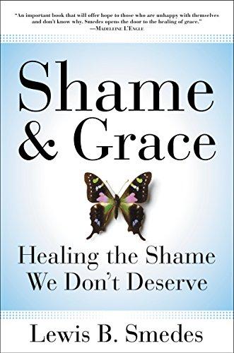 9780060675226: Shame and Grace: Healing the Shame We Don't Deserve