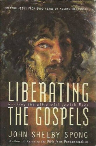 9780060675349: Liberating the Gospels: Reading the Bible with Jewish Eyes