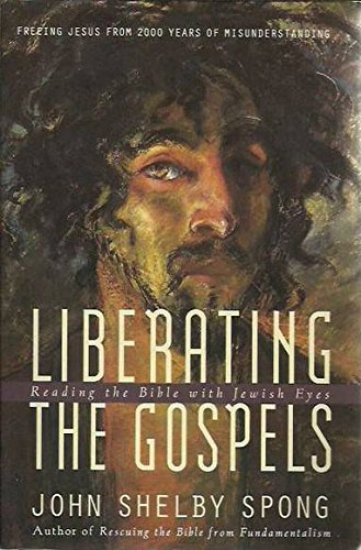 9780060675349: Liberating the Gospels: Reading the Bible With Jewish Eyes : Freeing Jesus from 2,000 Years of Misunderstanding