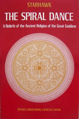 9780060675356: The Spiral Dance: A Rebirth of the Ancient Religion of the Great Goddess