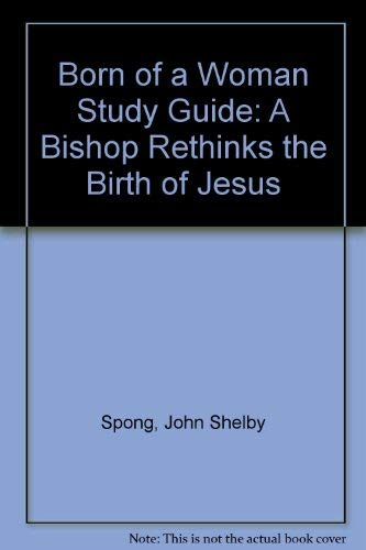 9780060675400: Born of a Woman Study Guide: A Bishop Rethinks the Birth of Jesus