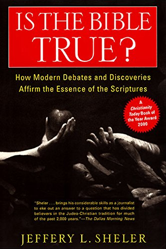 9780060675424: Is the Bible True?: How Modern Debates and Discoveries Affirm the Essence of the Scriptures