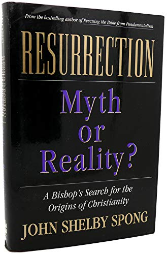 9780060675462: Resurrection: Myth or Reality? : A Bishop's Search for the Origins of Christianity