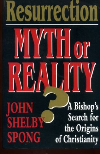 9780060675479: Resurrection: Myth and Reality - A Bishop Rethinks the Origins of Christianity