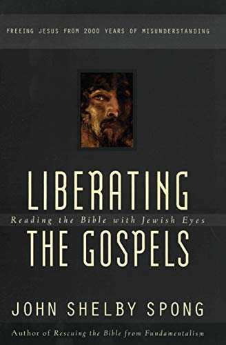 9780060675578: Liberating the Gospels: Reading the Bible with Jewish Eyes