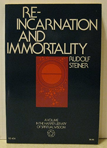 Reincarnation and Immortality (Library of Spiritual Wisdom): Steiner, Rudolf