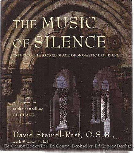 9780060675899: The Music of Silence: Entering the Sacred Space of Monastic Experience