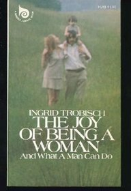 9780060675967: The Joy of Being a Woman: ...And What a Man Can Do