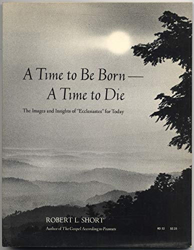 9780060676766: A time to be born--a time to die