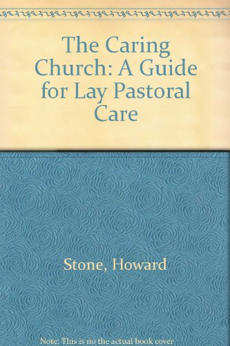 9780060676957: The Caring Church: A Guide for Lay Pastoral Care