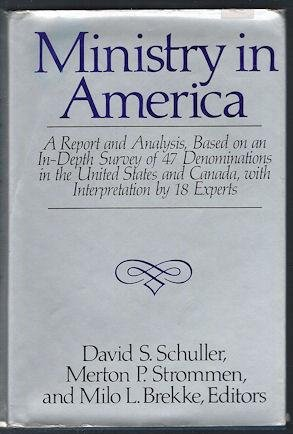 9780060677213: Ministry in America: A report and analysis, based on an in-depth survey of 47 denominations in the United States and Canada, with interpretation by 18 experts