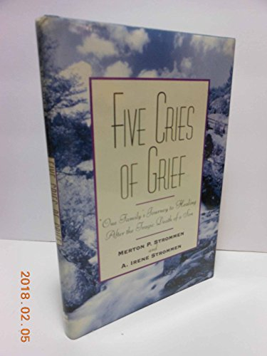9780060677428: Five Cries of Grief/ 1 Family's Journey to Healing After the Tragic Death of a Son