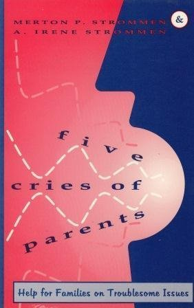 9780060677435: Five Cries of Parents: Help for Families on Troublesome Issues