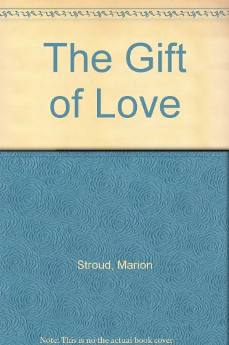 The Gift of Love (9780060677527) by Stroud, Marion