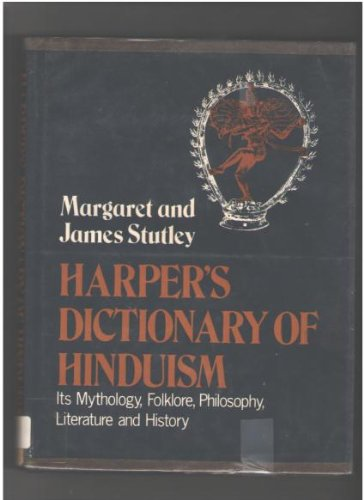 9780060677633: Harper's Dictionary of Hinduism: Its Mythology, Folklore, Philosophy, Literature, and History