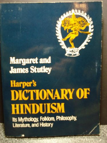 9780060677671: Harper's Dictionary of Hinduism: Its Mythology, Folklore, Philosophy, Literature, and History