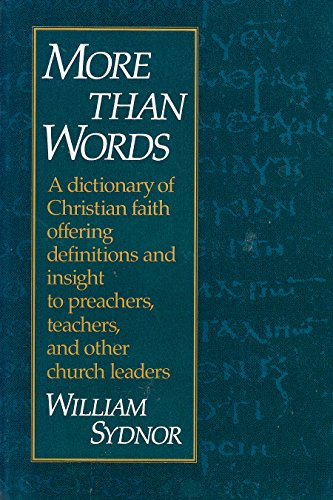 9780060677787: More Than Words: A Dictionary of Christian Faith Offering Definitions and Insight to Preachers, Teachers, and Other Church Leaders