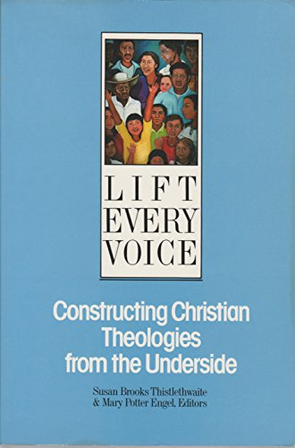 9780060679927: Lift Every Voice: Constructing Christian Theologies from the Underside