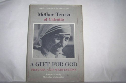 A Gift for God: Prayers and Meditations: Mother Teresa of Calcutta; Avila, Saint Teresa of