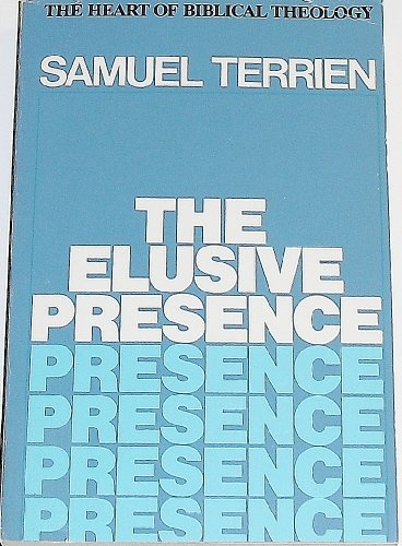 9780060682347: The Elusive Presence: The Heart of Biblical Theology (Religious Perspectives)