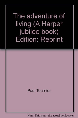 9780060682910: The adventure of living (A Harper jubilee book) Edition: Reprint