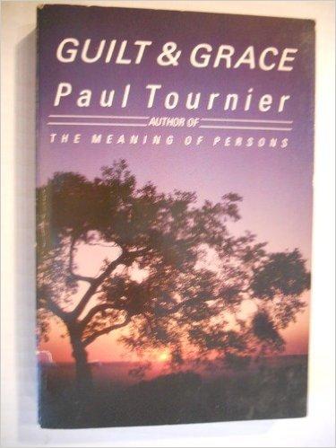 9780060683313: Guilt and Grace: A Psychological Study