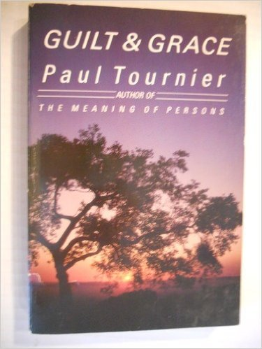 9780060683313: Guilt and Grace: A Psychological Study