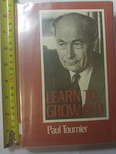 9780060683603: Learn to Grow Old
