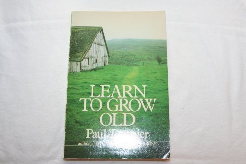 9780060683610: Learn to grow old