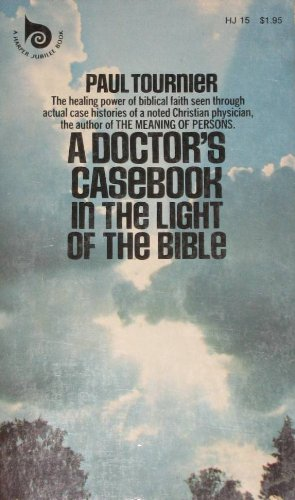 A Doctor's Casebook: In the Light of the Bible: Paul Tournier