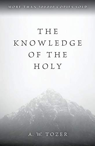 9780060684129: The Knowledge of the Holy: The Attributes of God: Their Meaning in the Christian Life