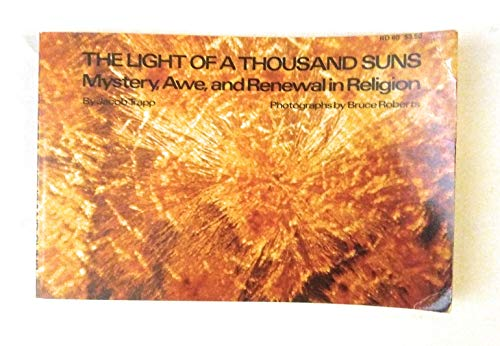 9780060684310: The light of a thousand suns;: Mystery, awe, and renewal in religion