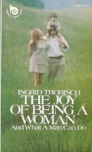 9780060684488: The joy of being a woman ... and what a man can do (Harper jubilee books ; HJ 13)