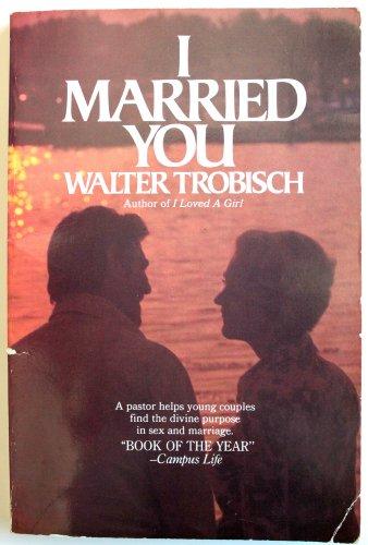 I married you: Trobisch, Walter